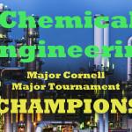 1st Annual Major Cornell Major Tournament Winners: CHEME